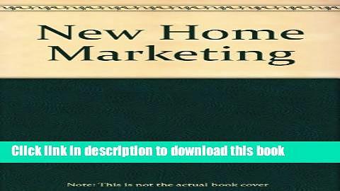 Ebook New Home Marketing Full Online