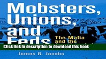 PDF  Mobsters, Unions, and Feds: The Mafia and the American Labor Movement  Online