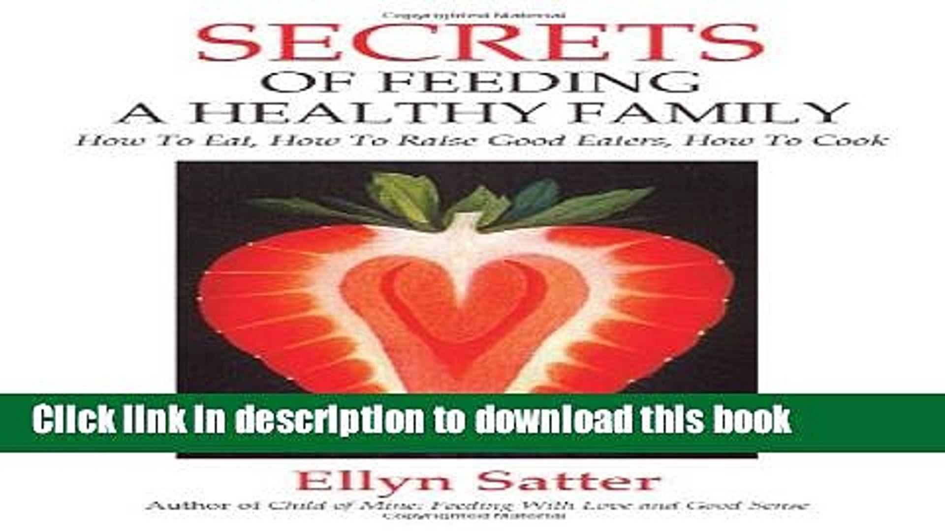 Ebook Secrets of Feeding a Healthy Family: How to Eat, How to Raise Good Eaters, How to Cook Full