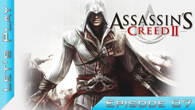 Let's Play | Assassin's Creed II : Episode 7
