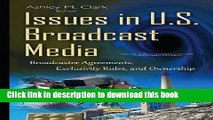 Ebook Issues in U.S.: Broadcast Media: Broadcaster Agreements, Exclusivity Rules, and Ownership