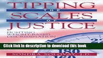 Books Tipping the Scales of Justice: Fighting Weight Based Discrimination Free Online