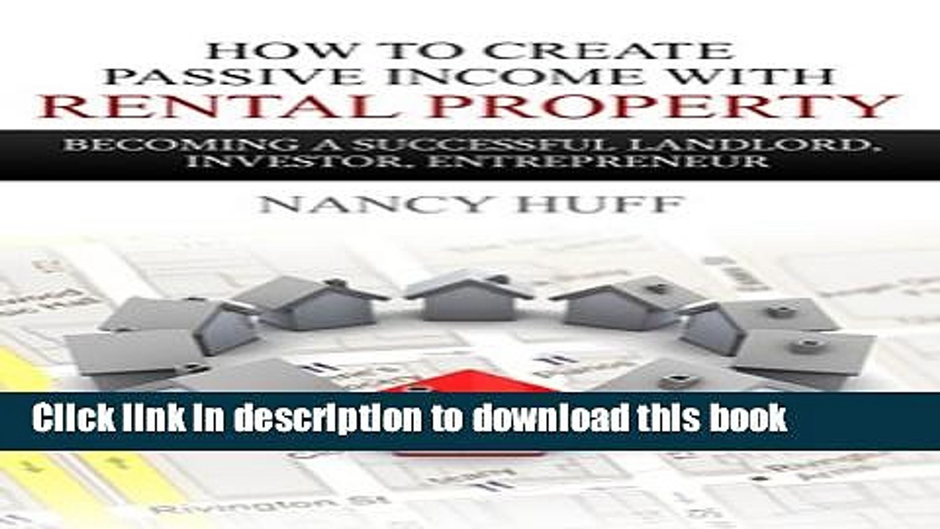 Ebook How to Create Passive Income with Rental Property: Becoming a Successful Landlord, Investor,