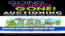 Books Going Going Gone! Auctioning Your Home for Top Dollar Full Online