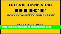 Books Real Estate DIRT: A Book of Secrets for Buyers, Sellers, Renters, and Agents Free Online