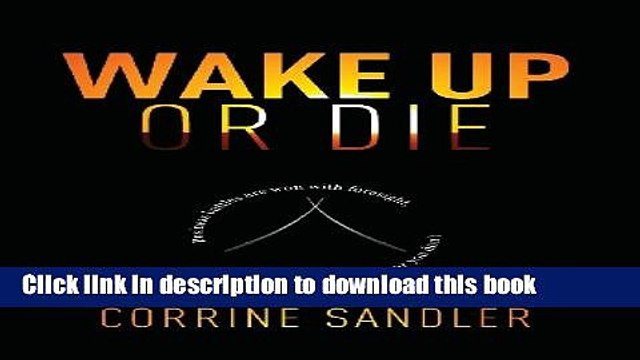 Ebook Wake Up Or Die: Business Battles Are Won With Foresight, You Either Have It Or You Don t