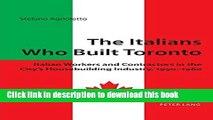 Ebook The Italians Who Built Toronto Free Online