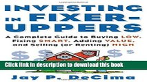 Books Investing in Fixer-Uppers: A Complete Guide to Buying Low, Fixing Smart, Adding Value, and