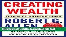 Ebook Creating Wealth: Retire in Ten Years Using Allen s Seven Principles of Wealth Full Online