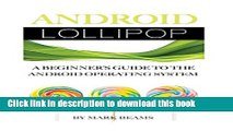 [PDF] Android Lollipop: A Beginner s Guide to the Android Operating System  Read