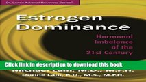 Download Estrogen Dominance: Hormonal Imbalance of the 21st Century (Dr. Lam s Adrenal Recovery
