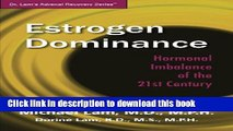 Read Estrogen Dominance: Hormonal Imbalance of the 21st Century (Dr. Lam s Adrenal Recovery