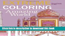 Read Extreme Coloring Amazing World: Relax and Unwind, One Splash of Color at a Time (Extreme