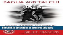 Read Bagua and Tai Chi: Exploring the Potential of Chi, Martial Arts, Meditation and the I Ching