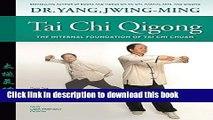 Read Tai Chi Qigong: The Internal Foundation of Tai Chi Chuan PDF Online