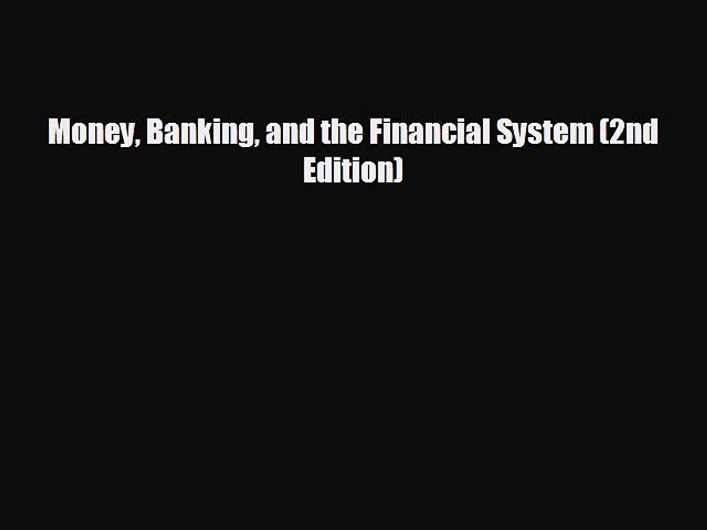 Free [PDF] Downlaod Money Banking and the Financial System (2nd Edition) READ ONLINE
