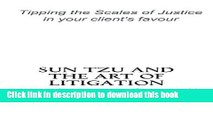 Books Sun Tzu and the Art of Litigation: Tipping the Scales of Justice in your client s favour