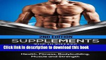 Ebook Supplements: The Ultimate Supplement Guide For Men: Health, Fitness, Bodybuilding, Muscle