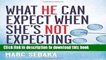 Ebook What He Can Expect When She s Not Expecting: How to Support Your Wife, Save Your Marriage,