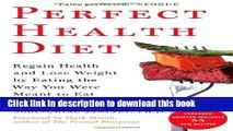 Ebook Perfect Health Diet: Regain Health and Lose Weight by Eating the Way You Were Meant to Eat