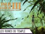 Epopée : Tomb Raider III (3/?)