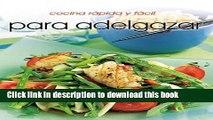 Ebook Cocina rápido y fácil para adelgazar (Cocina Rapida Y Facil) (Spanish Edition) Full Online