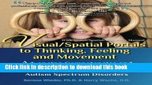 Read Visual/Spatial Portals to Thinking, Feeling and Movement: Advancing Competencies and