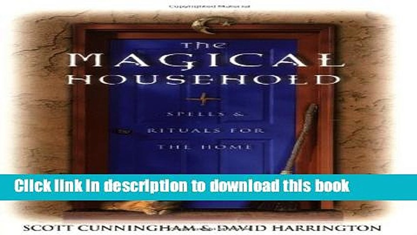 The Magical Household: Spells & Rituals for the Home (Llewellyns Practical Magick Series)