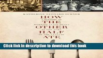 Books How the Other Half Ate: A History of Working-Class Meals at the Turn of the Century