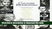 Ebook Culinary Biographies: A Dictionary of the World s Great Historic Chefs, Cookbook Authors and
