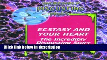 Ebook Ecstasy and Your Heart: The Incredibly Disgusting Story (Incredibly Disgusting Drugs) Free