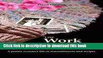 Ebook The Work of Her Hands: A prairie woman s life in remembrances and recipes Free Online