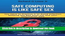 Books Safe Computing is Like Safe Sex: You have to practice it to avoid infection Full Online
