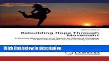 Ebook Rebuilding Hope Through Movement: Utilizing Movement and Dance to Support Children in the