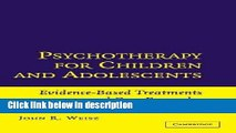 Books Psychotherapy for Children and Adolescents: Evidence-Based Treatments and Case Examples Full