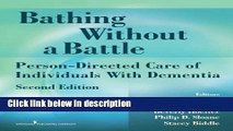 Ebook Bathing Without a Battle: Person-Directed Care of Individuals with Dementia, Second Edition