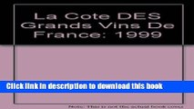 Books La Cote DES Grands Vins De France: 1999 (French Edition) Full Download