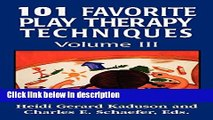 Ebook 101 Favorite Play Therapy Techniques (Child Therapy (Jason Aronson)) (Volume 3) Full Online