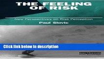 Books The Feeling of Risk: New Perspectives on Risk Perception (Earthscan Risk in Society) Full