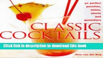 Books Classic Cocktails: 50 Perfect Punches, Mixes, Shorts and Quenchers Full Online