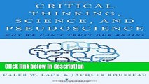 Ebook Critical Thinking, Science, and Pseudoscience: Why We Can t Trust Our Brains Full Online