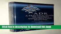 Books Adr: A Practical Guide to Resolve Construction Disputes : Alternative Dispute Resolution in