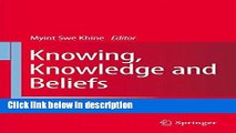 Books Knowing, Knowledge and Beliefs: Epistemological Studies across Diverse Cultures Free Online
