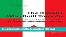 Books The Italians Who Built Toronto Full Online
