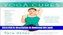 Ebook Yoga Cures: Simple Routines to Conquer More Than 50 Common Ailments and Live Pain-Free Full