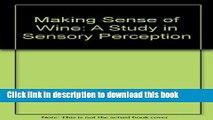 Books Making Sense of Wine: A Study in Sensory Perception Free Online