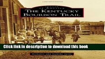 Books Kentucky Bourbon Trail, The (Images of America) Free Online