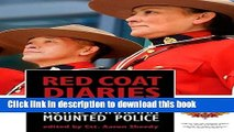 Ebook Red Coat Diaries: True Stories from the Royal Canadian Mounted Police Full Online