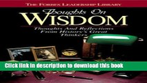 Ebook Thoughts on Wisdom: Thoughts and Reflections From History s Great Thinkers Free Online