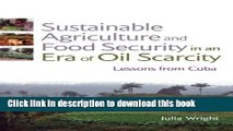 Books Sustainable Agriculture and Food Security in an Era of Oil Scarcity: Lessons from Cuba Free